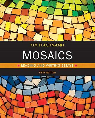 Mosaics: Reading and Writing Essays (5th Edition) (Flachmann Developmental Writing)
