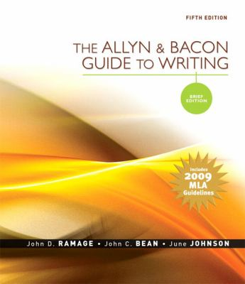 The Allyn & Bacon Guide to Writing: Brief Edition, MLA Update Edition
