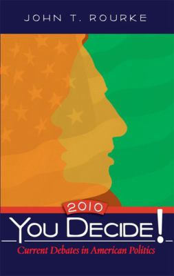You Decide! Current Debates in American Politics (7th Edition)