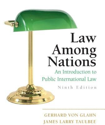 Law Among Nations: An Introduction to Public International Law (9th Edition)