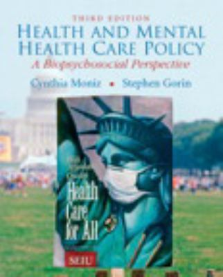 Health and Mental Health Care Policy: A Biopsychosocial Perspective