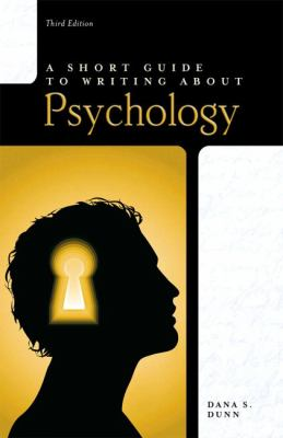 A Short Guide to Writing About Psychology, 3rd Edition (The Short Guide Series)