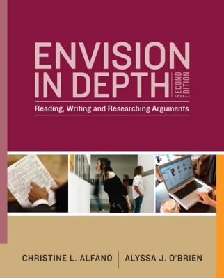 Envision In Depth: Reading, Writing, and Researching Arguments (2nd Edition)