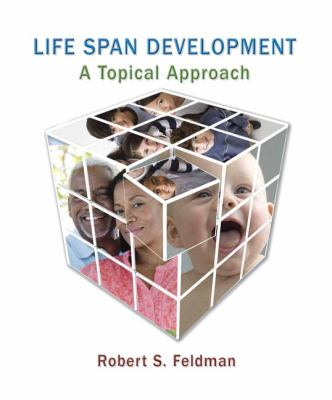 Life Span Development: A Topical Approach