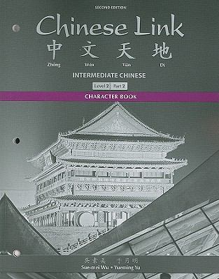 Character Book for Chinese Link Level Level 2/Part 2