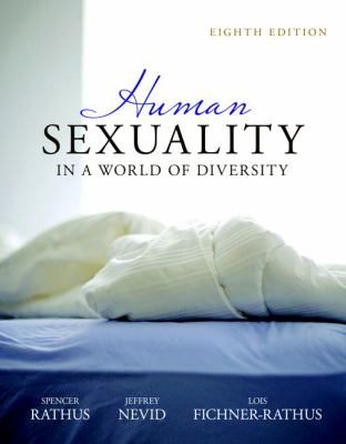 Human Sexuality in a World of Diversity (case) (8th Edition) (MyPsychKit Series)