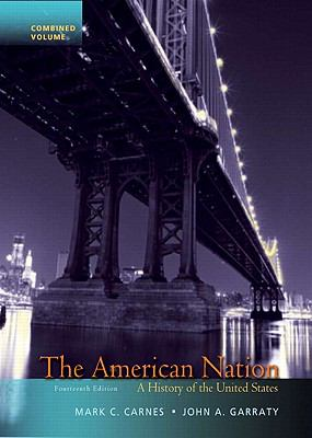 The American Nation: A History of the United States, Combined Volume (14th Edition)