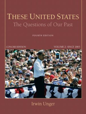 These United States: The Questions of Our Past, Concise Edition, Volume 2 (4th Edition)