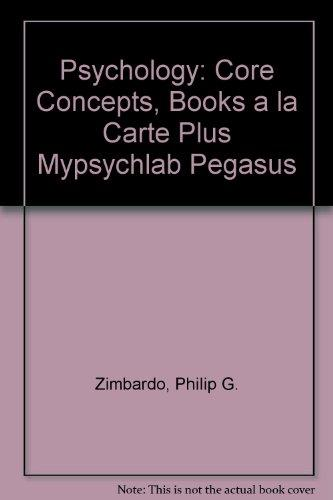 Psychology: Core Concepts, Books a la Carte Plus MyPsychLab Pegasus (6th Edition)