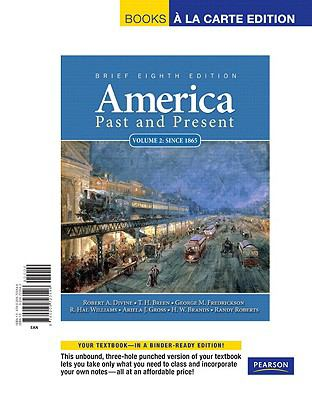 America Past and Present, Brief , Volume 2, Books a la Carte Edition (8th Edition)