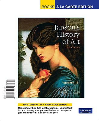 Janson's History of Art: The Western Tradition, Volume II, Books a la Carte Edition (8th Edition)