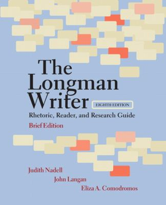 The Longman Writer: Rhetoric, Reader, and Research Guide, Brief Edition (8th Edition)