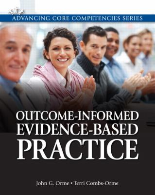 Outcome-Informed Evidence-Based Practice (Advancing Core Competencies)