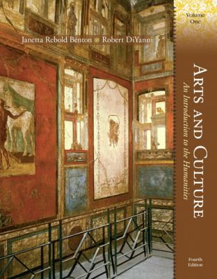Arts and Culture: An Introduction to the Humanities, Volume I (4th Edition)