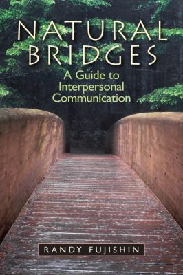 Natural Bridges : A Guide to Interpersonal Communication
