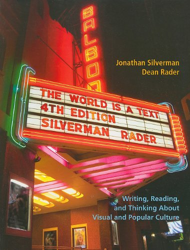 World Is a Text : Writing, Reading, and Thinking about Visual and Popular Culture