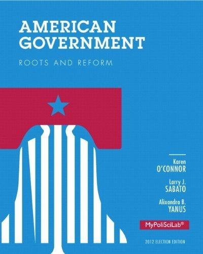 American Government: Roots and Reform, 2012 Election Edition, Books a la Carte Edition (12th Edition)