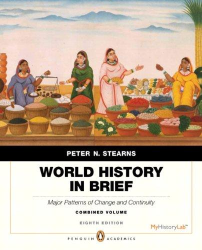 World History in Brief: Major Patterns of Change and Continuity, Combined Volume, Penguin Academic Edition (8th Edition) (Penguin Academics)