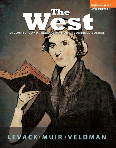 The West: Encounters and Transformations Combined Volume Plus NEW MyHistoryLab with eText -- Access Card Package (4th Edition)