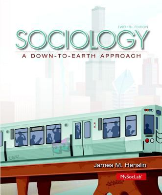 Sociology : A down-To-Earth Approach Plus NEW Mysoclab with Pearson EText -- Access Card Package