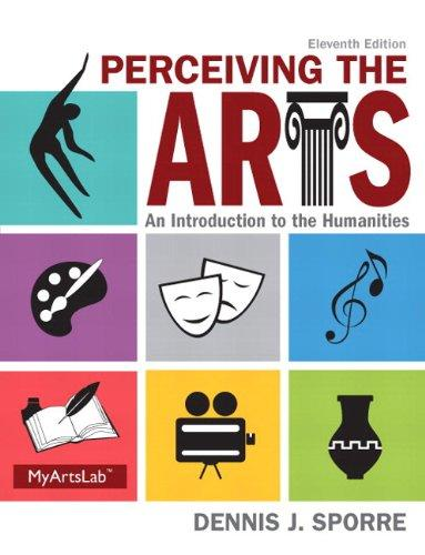 Perceiving the Arts Plus NEW MyArtsLab with Pearson eText -- Access Card Package (11th Edition)