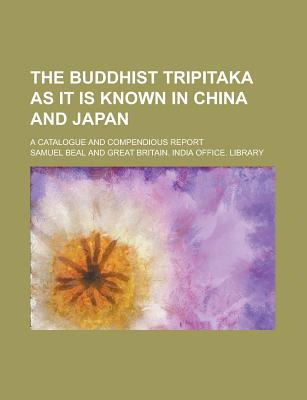 The Buddhist Tripitaka as it is known in China and Japan
