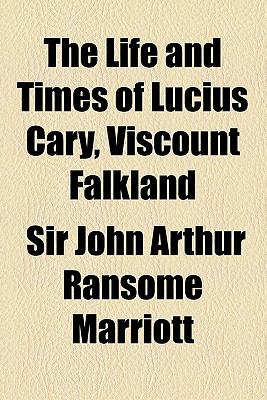 The life and times of Lucius Cary, Viscount Falkland