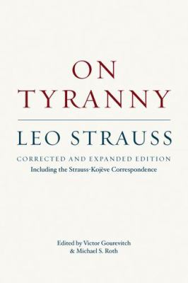 On Tyranny : Corrected and Expanded Edition, Including the Strauss-Kojeve Correspondence