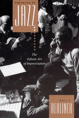 Thinking in Jazz The Infinity Art of Improvisation