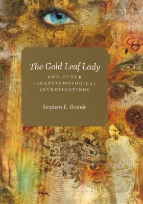 Gold Leaf Lady and Other Parapsychological Investigations