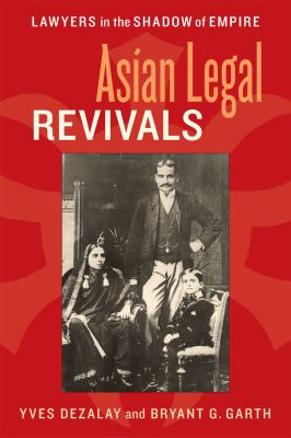 Asian Legal Revivals : Lawyers in the Shadow of Empire