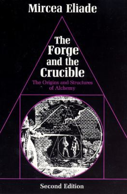 Forge and the Crucible The Origins and Structures of Alchemy