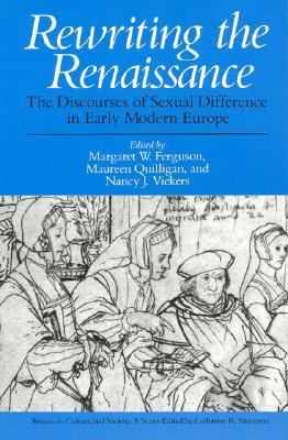 Rewriting the Renaissance The Discourses of Sexual Difference in Early Modern Europe