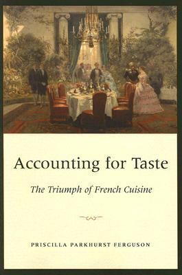 Accounting for Taste The Triumph of French Cuisine