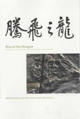Rise of the Dragon Readings from Nature on the Chinese Fossil Record