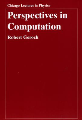 Perspectives in Computation (Chicago Lectures in Physics)