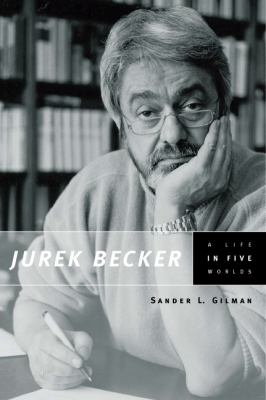 Jurek Becker A Life in Five Worlds