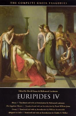 Euripides IV Four Tragedies  Rhesus, the Suppliant Women, Orestes and Iphigenia in Aulis