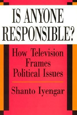 Is Anyone Responsible? How Television Frames Political Issues