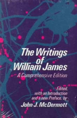 Writings of William James A Comprehensive Edition, Including an Annotated Bibliography Updated Through 1977