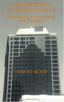 Postmodern Sophistications Philosophy, Architecture, and Tradition