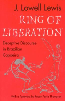 Ring of Liberation Deceptive Discourse in Brazilian Capoeira
