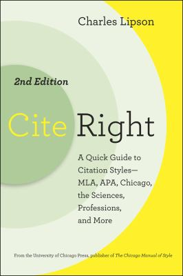 Cite Right : A Quick Guide to Citation Styles--MLA, APA, Chicago, the Sciences, Professions, and More