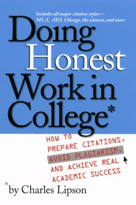 Doing Honest Work In College How To Prepare Citations, Avoid Plagiarism, And Achieve Real Academic Success
