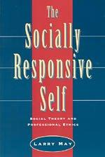 The Socially Responsive Self: Social Theory and Professional Ethics (Other Voice in Early Modern Europe)