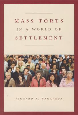 Mass Torts in a World of Settlement