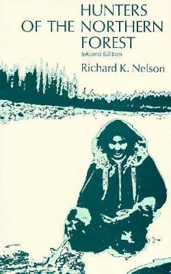 Hunters of the Northern Forest Designs for Survival Among the Alaskan Kutchin