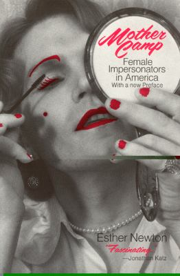 Mother Camp Female Impersonators in America