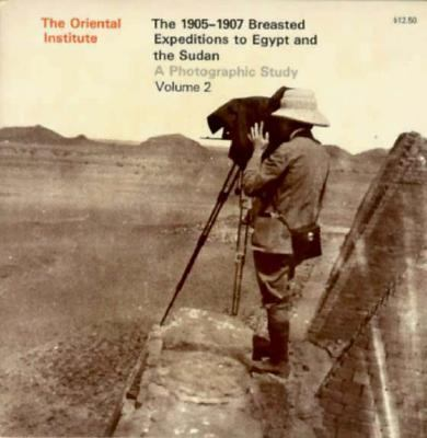 1905-1907 Breasted Expeditions to Egypt and the Sudan A Photographic Study