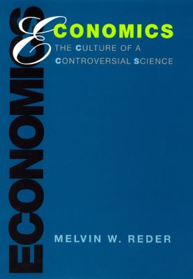 Economics The Culture of a Controversial Science